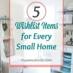 5 wishlist items for every small home with three different photos in background