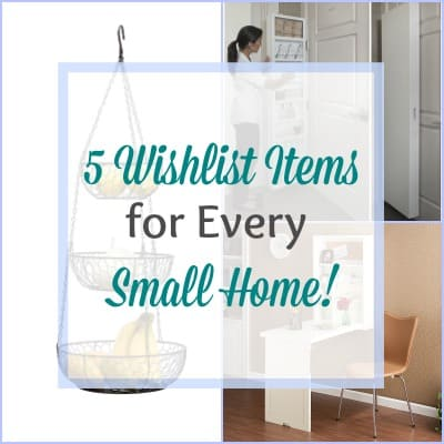 5 Wishlist Items for Every Small Home