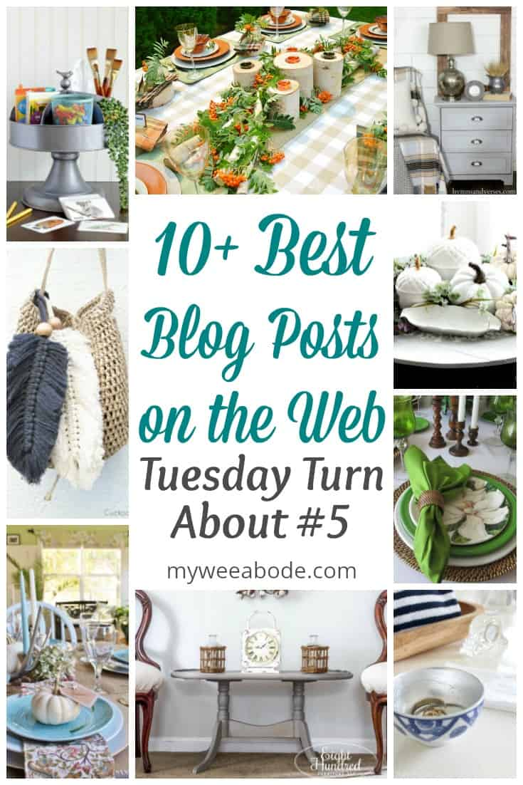 tuesday turn about #5 the best blog posts on the web various diy projects pictured with title 10+ best blog posts on the web tuesday turn about #5