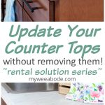 update your countertops without removing them two photos of countertops marble and granite look with title