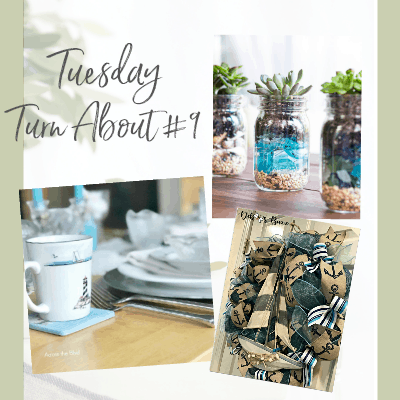Tuesday Turn About #9 – Summer Crafts and Decor