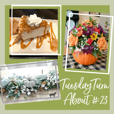 Tuesday Turn About #23 Fall Happenings