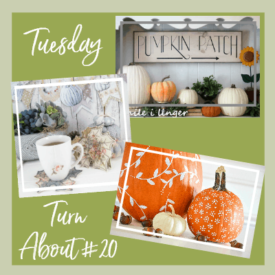 Tuesday Turn About #20 – Quick Fall Projects