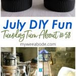 tuesday turn about fun in july with photos of crafts and home decor