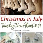 tuesday turn about 59 christmas in july photos of holiday projects and decor