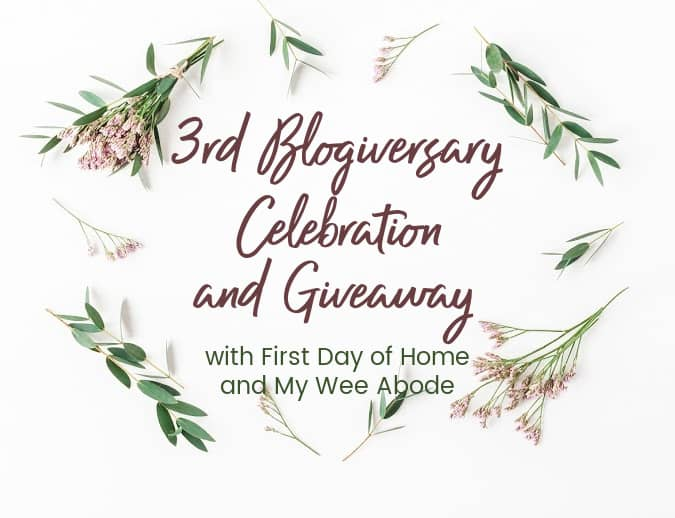 third blogiversary celebration and giveaway with my wee abode and first day of home banner